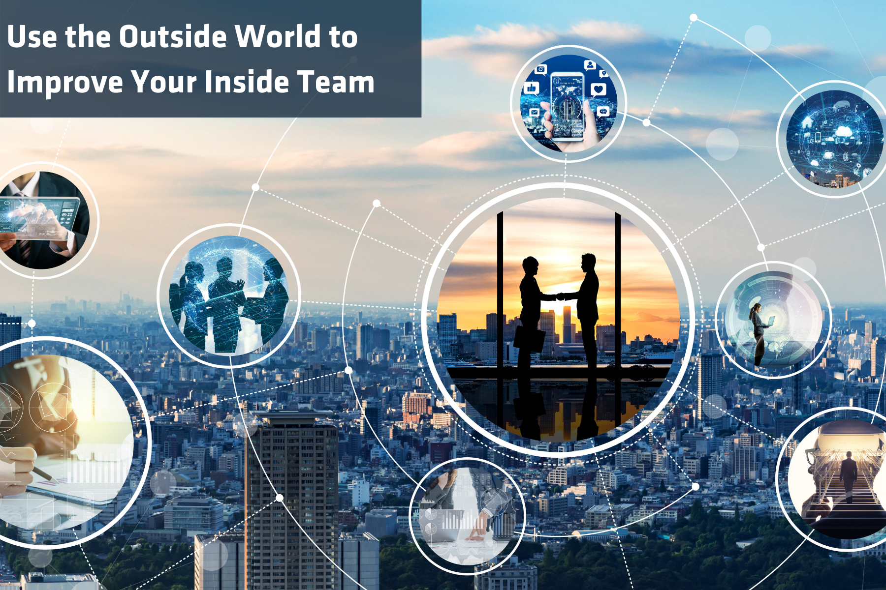 Use the outside world to improve your inside team VMS